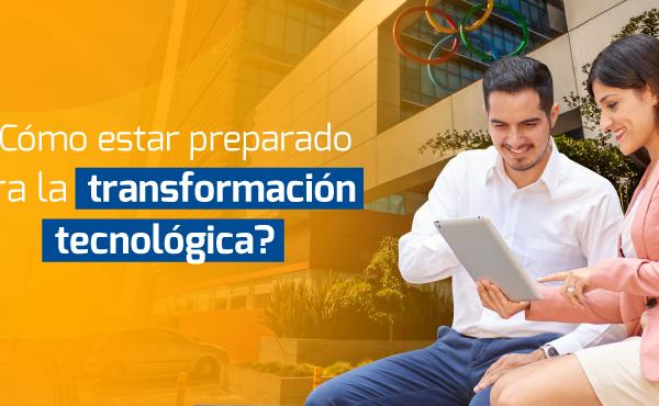 como estar preparado para la transformación tecnologica ?
