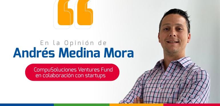 CompuSoluciones Ventures Fund en colaboración con Startups