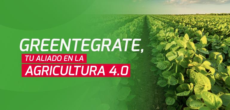 Greentegrate, tu aliado en Agricultura 4.0